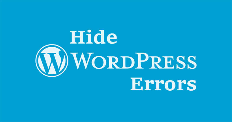 How to hide error reporting and fatal error in WordPress